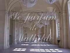 El perfume de Matilde (Utter french video)
